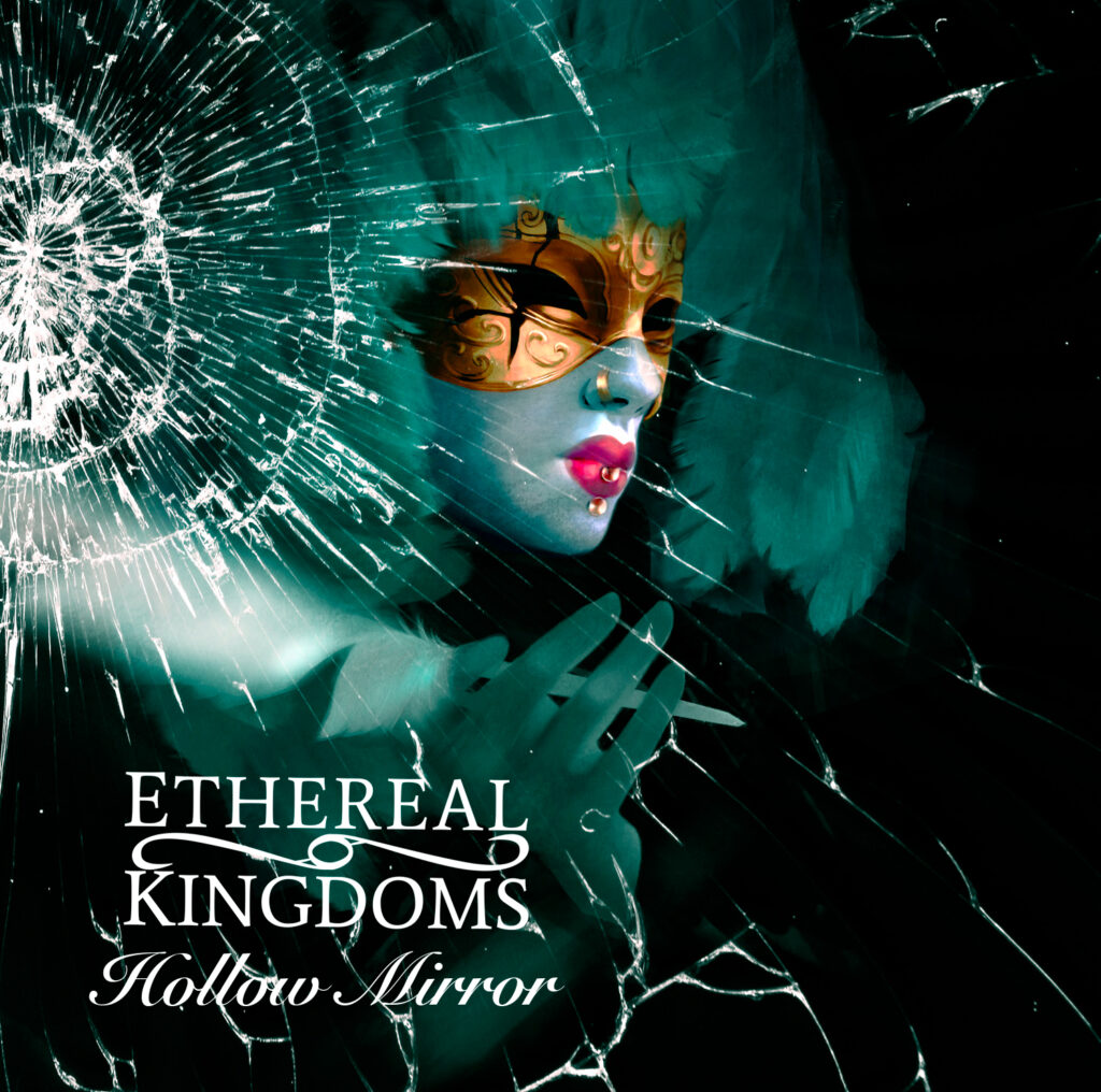 Ethereal Kingdoms Hollow Mirror album cover. Mighty music 2019