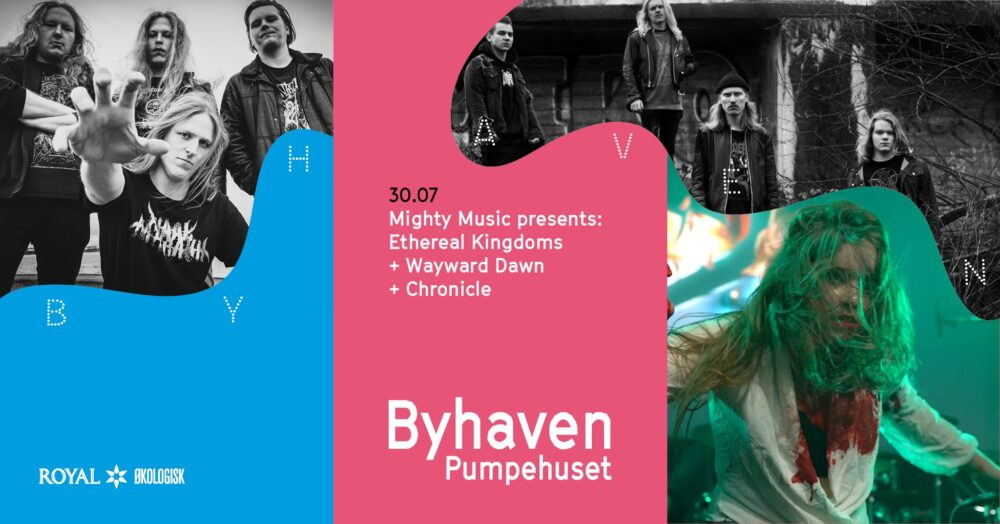 Mighty Music presents: Ethereal Kingdoms, Wayward Dawn, Chronicle