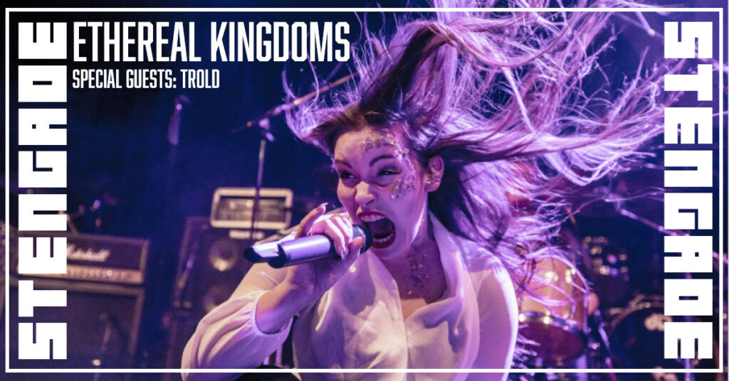 Ethereal Kingdoms with special guests Trold